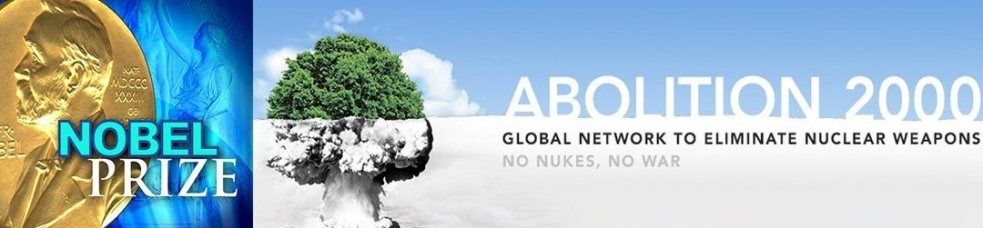 Abolition 2000 nominated for Nobel Peace Prize