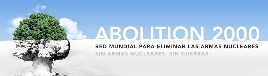 Abolition 2000 – Red mundial para eliminar las armas nucleares