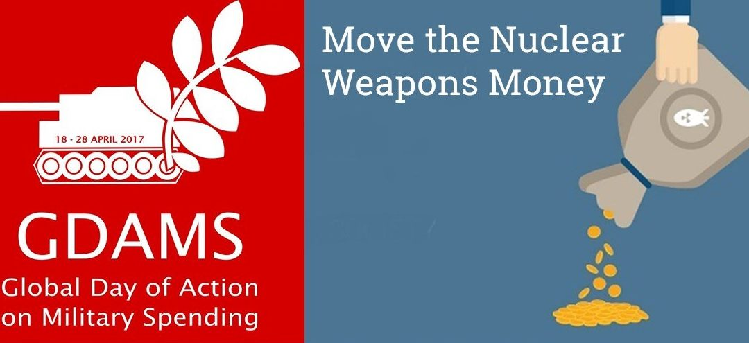 Global actions to 'Move the Nuclear Weapons Money' start today!