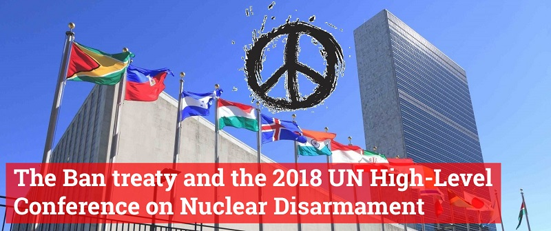 The Ban treaty and the 2018 UN High-Level Conference on Nuclear Disarmament