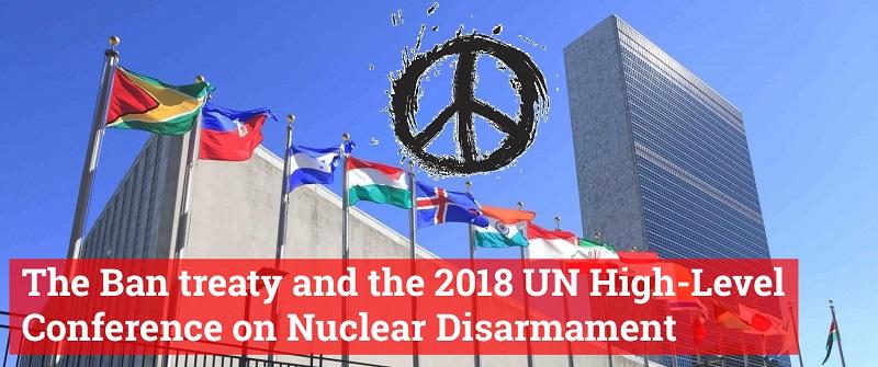Le traité d'interdiction et la Conférence de haut niveau de l'ONU en 2018 sur le désarmement nucléaire (CHNNU)