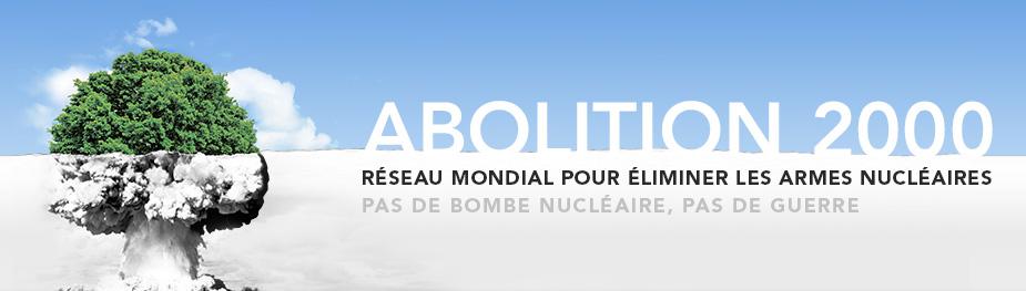 Abolition 2000 – Réseau mondial pour éliminer les armes nucléaires